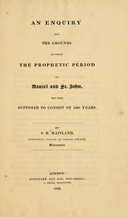 Cover of: An inquiry into the grounds on which the prophetic period of Daniel and St. John, has been supposed to consist of 1260 years