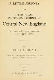Cover of: A little journey to historic and picturesque shrines of central New England, for home and school, intermediate and upper grades