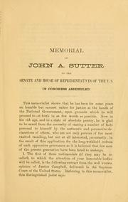Cover of: Memorial of John A. Sutter to the Senate and House of representatives of the United States, in Congress assembled