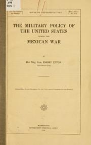 Cover of: The military policy of the United States during the Mexican war