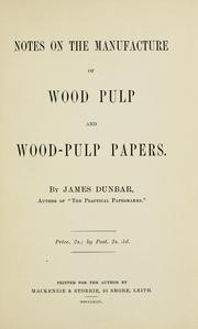 Cover of: Notes on the manufacture of wood pulp and wood-pulp papers