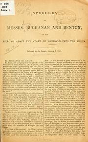 Cover of: Speeches of Messrs: Buchanan and Benton, on the bill to admit the state of Michigan into the union.