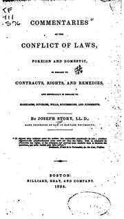 Cover of: Commentaries on the conflict of laws, foreign and domestic: in regard to contracts, rights, and remedies, and especially in regard to marriages, divorces, wills, successions, and judgments.