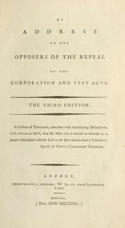 Cover of: An address to the opposers of the repeal of the Corporation and Test Acts