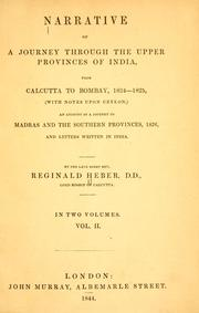 Cover of: Narrative of a journey through the upper provinces of India, from Calcutta to Bombay, 1824-1825 (with notes upon Cyelon); an account of a journey to Madras and the southern provinces, 1826; and letters written in India