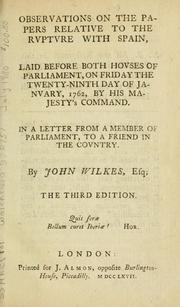 Cover of: Three interesting tracts.  Viz. I. Observations on the papers relative to the rupture with Spain.  II. A letter to the electors of Aylesbury.  III. A letter to His Grace the Duke of Grafton