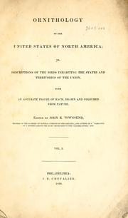 Cover of: Ornithology of the United States of North America, or, Descriptions of the birds inhabiting the states and territories of the Union: with an accurate figure of each, drawn and coloured from nature