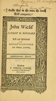 Cover of: John Wiclif, patriot & reformer: life and writings.