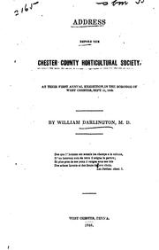 Cover of: Address Before the Chester County Horticultural Society: At Their First ..