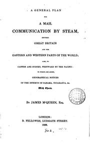 Cover of: A general plan for a mail communication by steam between Great Britain and ..