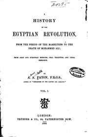 Cover of: A History of the Egyptian Revolution, from the Period of the Mamelukes to the Death of Mohammed ..