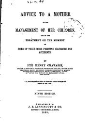 Cover of: Advice to a Mother on the Management of Her Children: And on the Treatment ..