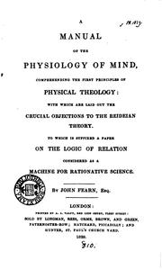 Cover of: A manual of the physiology of mind. To which is suffixed a paper on the logic of relation ..