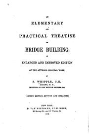 Cover of: An Elementary and Practical Treatise on Bridge Building: An Enl. and ..