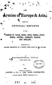 Cover of: The armies of Europe & Asia: Embracing Official Reports on the Armies of Japan, China, India ..