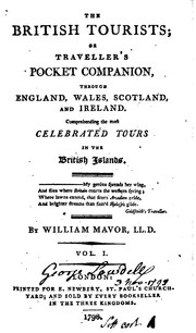Cover of: The British Tourists, Or, Traveller's Pocket Companion: Through England, Wales, Scotland, and ..