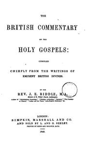 Cover of: The British commentary on the holy Gospels: compiled chiefly from the writings of eminent ..