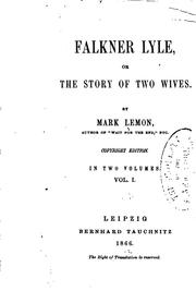 Cover of: Falkner Lyle, Or The Story of Two Wives