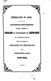 Cover of: Friesland in 1813: hist. bijzonderheden ..