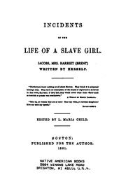 Cover of: Incidents in the Life of a Slave Girl: Jacobs, Mrs. Harriet (Brent)