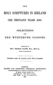 Cover of: The Holy Scriptures in Ireland One Thousand Years Ago: Selections from the Würtzburg Glosses
