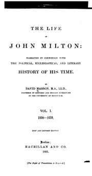 Cover of: The Life of John Milton ...: Narrated in Connexion with the Political, Ecclesiastical and ..