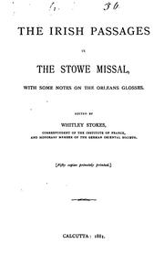 Cover of: The Irish passages in the Stowe missal, with some notes on the Orleans glosses