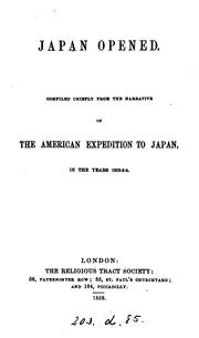 Cover of: Japan Opened: Compiled Chiefly from the Narrative of the American Expedition to Japan, in the ..