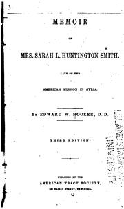 Cover of: Memoir of Mrs. Sarah L. Huntington Smith: Late of the American Mission in Syria