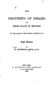 Cover of: The Prophets of Israel and Their Place in History to the Close of the Eighth ..