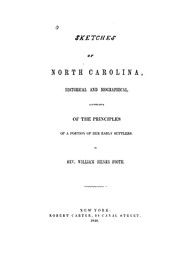 Cover of: Sketches of North Carolina: Historical and Biographical, Illustrative of the Principles of a ..
