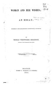 Cover of: Woman and Her Wishes: An Essay: Inscribed to the Massachusetts Constitutional Convention