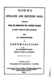 Cover of: Town's Spelling and Defining Book: Containing Rules for Designating the Accented Syllable in ..