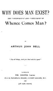 Cover of: Why Does Man Exist?: The Continuation and Conclusion of Whence Comes Man?