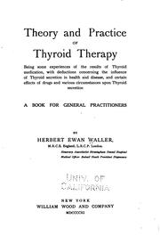 Cover of: Theory and Practice of Thyroid Therapy: Being Some Experiences of the ..