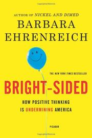 Cover of: Bright-sided: how the relentless promotion of positive thinking has undermined America
