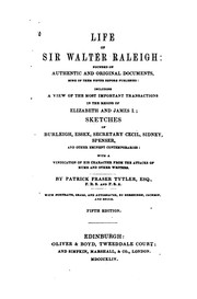 Cover of: Life of Sir Walter Raleigh: Founded on Authentic and Original Documents, Some of Them Never ..