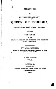 Cover of: Memoirs of Elizabeth Stuart, queen of Bohemia, daughter of King James the First: Including sketches of the state of society in Holland and Germany, in the 17th century.