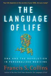 Cover of: The language of life: DNA and the revolution in personalized medicine