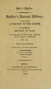 Cover of: Buffon's natural history: containing a theory of the earth, a general history of man, of the brute creation, and of vegetables, minerals, &c. &c.