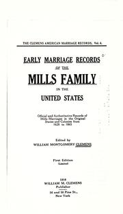 Cover of: Early marriage records of the Mills family in the United States