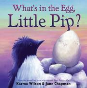 Cover of: What's in the egg, Little Pip?