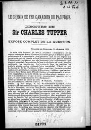 Cover of: Le chemin de fer canadien du Pacifique: discours de Sir Charles Tupper, exposé complet de la question.