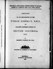 Cover of: Report on an exploration in the Yukon district, N.W.T., and adjacent northern portion of British Columbia, 1887