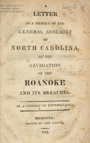 Cover of: A letter to a member of the General Assembly of North Carolina: on the navigation of the Roanoke and its branches.