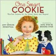 Cover of: One smart cookie: bite-size lessons for the school years and beyond