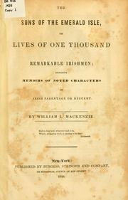 Cover of: The sons of the Emerald Isle: or, Lives of one thousand remarkable Irishmen; including memoirs of noted characters of Irish parentage or descent.