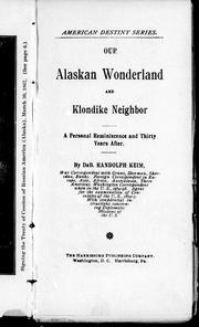 Cover of: Our Alaskan wonderland and Klondike neighbor: a personal reminiscence and thirty years after
