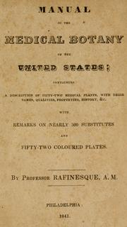 Cover of: Manual of the medical botany of the United States / by Rafinesque, A.M
