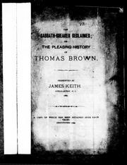 Cover of: The Sabbath-breaker reclaimed, or, The pleasing history of Thomas Brown